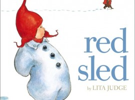 Red Sled by Lita Judge - Children's Book Review - Toddler Books