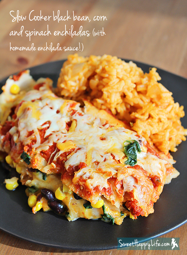 Slow Cooker Black Bean, Corn and Spinach Enchiladas (with Homemade ...