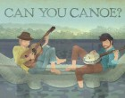 Can You Canoe Lyrics